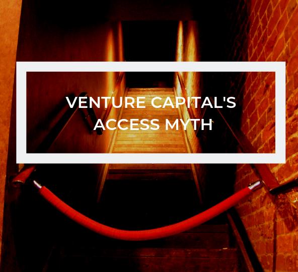 Venture Capital's Access Myth
